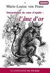 L'âne d'or ; interprétation du conte d'Apulée