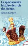 La spectaculaire histoire des Rois des belges