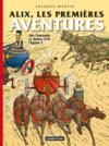 Alix, les premières aventures ; Alix l'intrépide ; le Sphinx d'or ; l'Egypte 2
