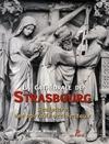 La cathédrale de strasbourg ; sculpture des portails occidentaux