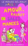 Livres - Le monde dlirant d'Ally t.3 ; amour, racket et sales manies