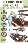 Technologie culinaire ; savoirs et approfondissements ; 2nde, 1ère, terminale ; BAC technologique hôtellerie ; livre de l'élève (édition 2003)