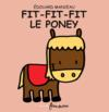 Livres - Fit-Fit-Fit, le poney