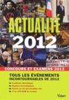 Actualité 2012 ; concours et examens 2013 ; tous les événements incoutournables de 2012
