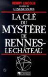 Livres - La Cle Du Mystere De Rennes-Le-Chateau