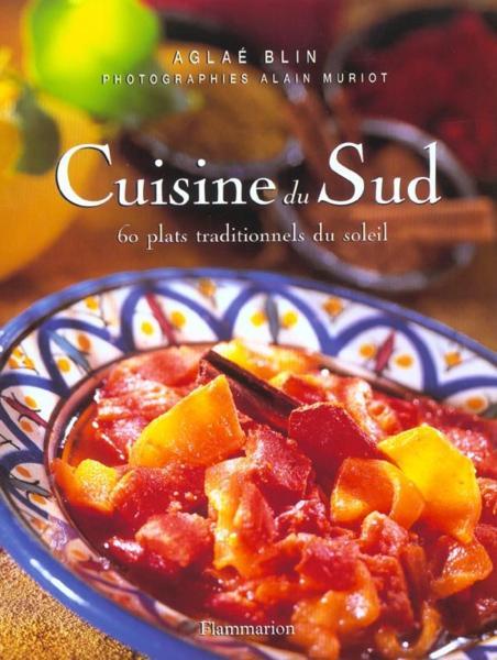 Cuisine du sud 60 plats traditionnels du soleil de agla - Cuisine au pays du soleil ...