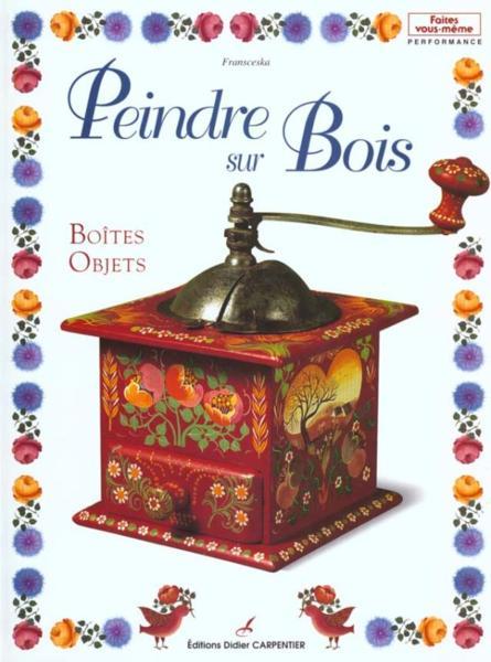peindre sur bois boites objets de fransceska livre neuf et occasion chapitre belgique. Black Bedroom Furniture Sets. Home Design Ideas