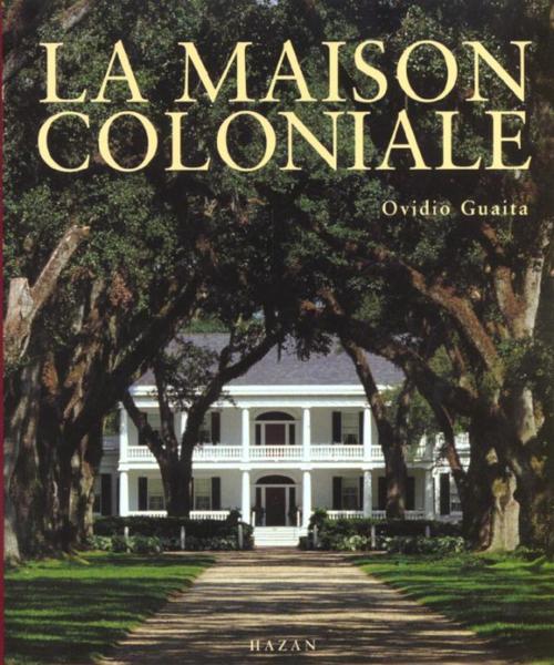Livre la maison coloniale ovidio guaita acheter for La maison coloniale soldes
