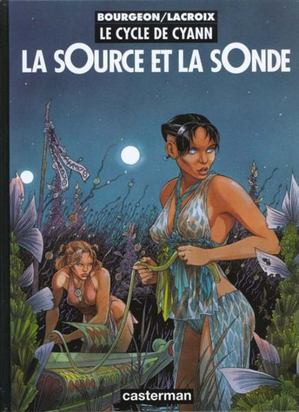 Le cycle de Cyann t.1; la source et la sonde  - Bourgeon/Lacroix