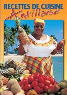 Livre recettes de cuisine antillaise poux philippe laporte j - Livre de cuisine antillaise ...