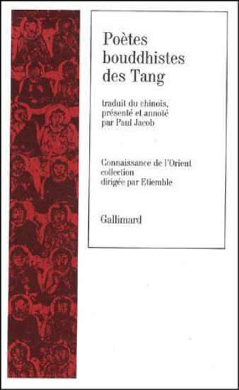 Poètes bouddhistes des tang  - Collectif Gallimard