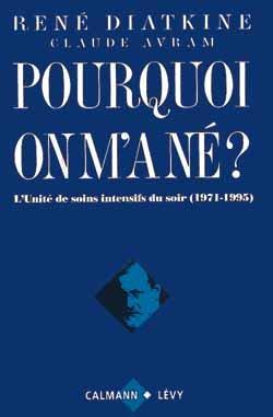 Pourquoi on m'a ne ?  - Rene Diatkine