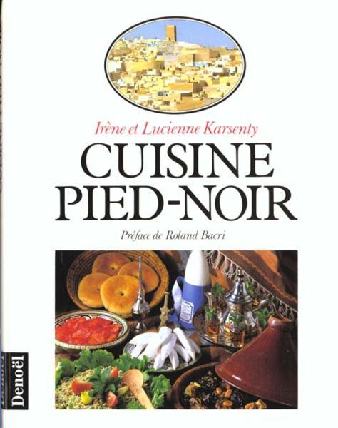 Livre cuisine pied noir ir ne karsenty - Cuisine pied noir espagnole ...