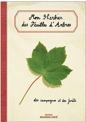 livre mon herbier des feuilles d 39 arbres des campagnes et des forets roussel alice. Black Bedroom Furniture Sets. Home Design Ideas