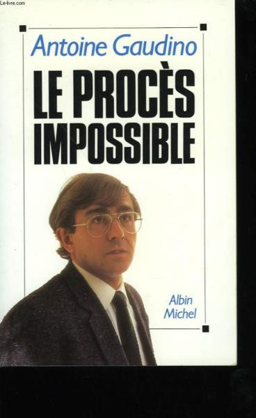Le Proces Impossible  - Antoine Gudiono
