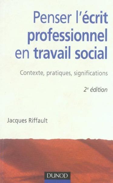 penser l u0026 39 ecrit professionnel en travail social - 2eme edition