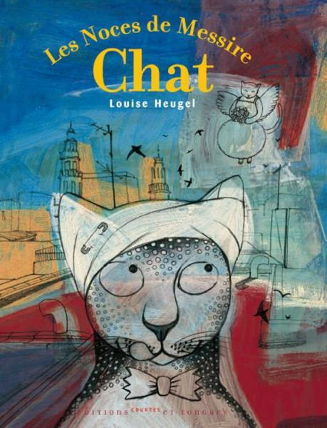 Les noces de messire chats  - Louise Heugel