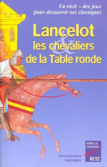 livre lancelot et les chevaliers de la table ronde catherine vivet r 233 my