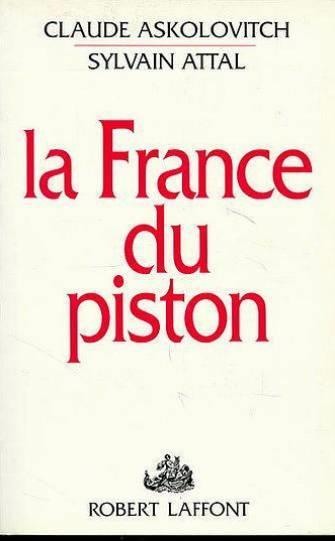 La France du piston  - Claude Askolovitch