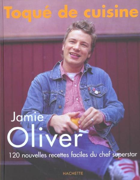 livre toque de cuisine jamie oliver 120 recettes faciles de chef superstar jamie oliver. Black Bedroom Furniture Sets. Home Design Ideas