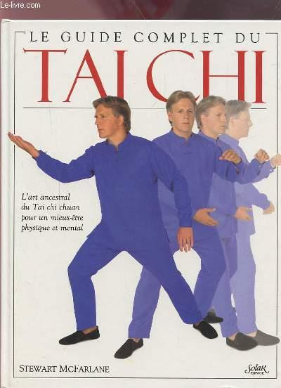 Le guide complet du tai chi  - Todd Mcfarlane