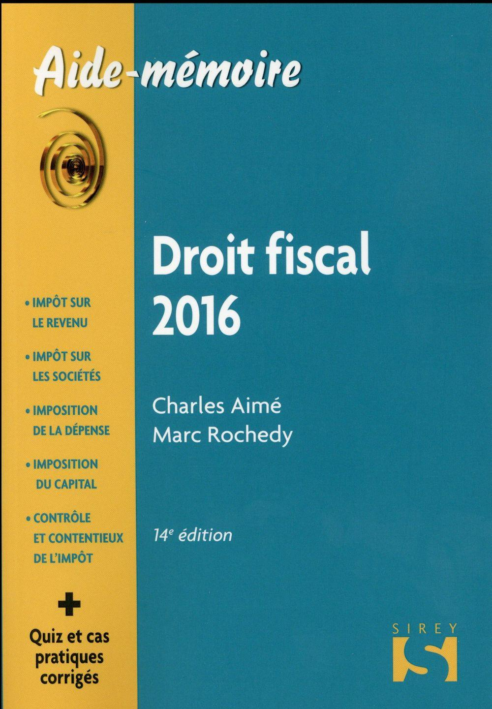 Vente  Droit fiscal (édition 2016)  - Charles Aime  - Marc Rochedy