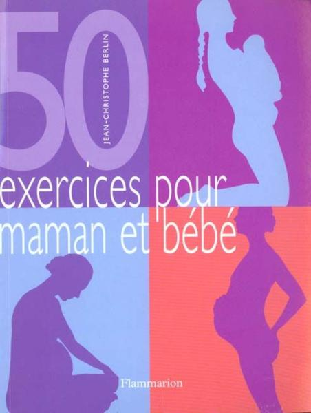50 Excercices Pour Maman Et Bebe  - Jean-Christophe Berlin