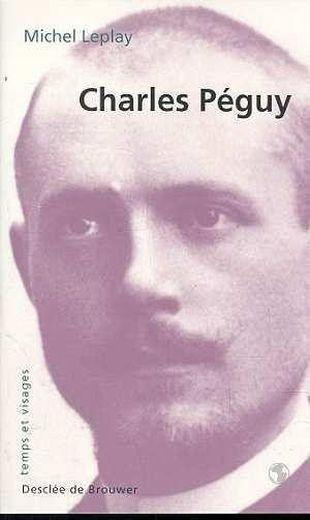Charles peguy  - Michel Leplay
