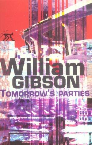 Tomorrow S Parties  - William Gibson