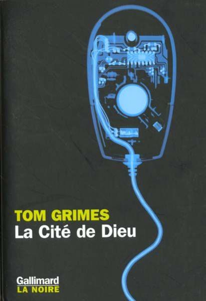 La cite de dieu  - Tom Grimes