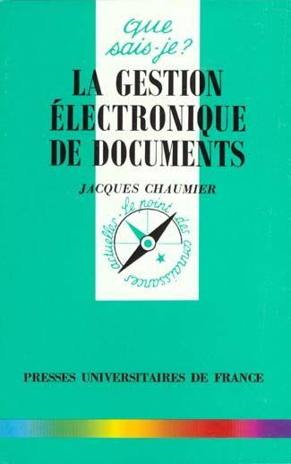 Iad - gestion electronique des documents qsj 3087  - Jacques Chaumier