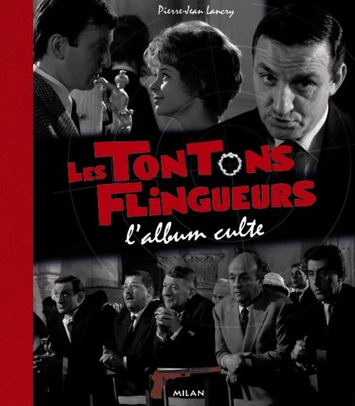 livre les tontons flingueurs l 39 album culte pierre jean lancry. Black Bedroom Furniture Sets. Home Design Ideas
