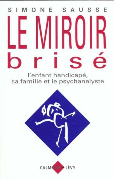 Livre le miroir bris l 39 enfant handicap sa famille for Le miroir brise