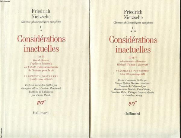 Considerations Inactuelles I Et Ii ; Fragments Posthumes  - Friedrich Nietzsche