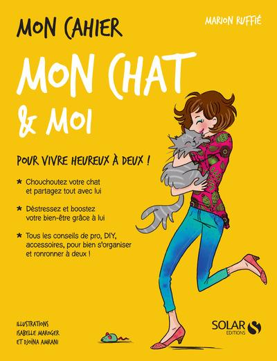 MON CAHIER ; mon chat & moi  - Djoina Amrani  - Isabelle Maroger  - Marion Ruffie