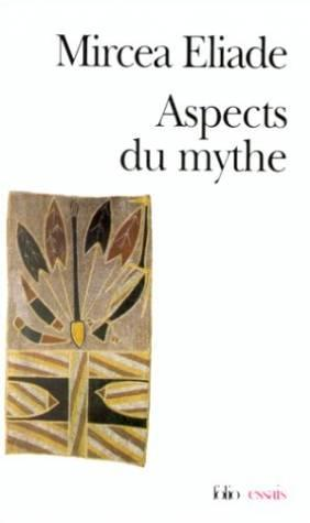 Aspects du mythe  - Mircea Eliade