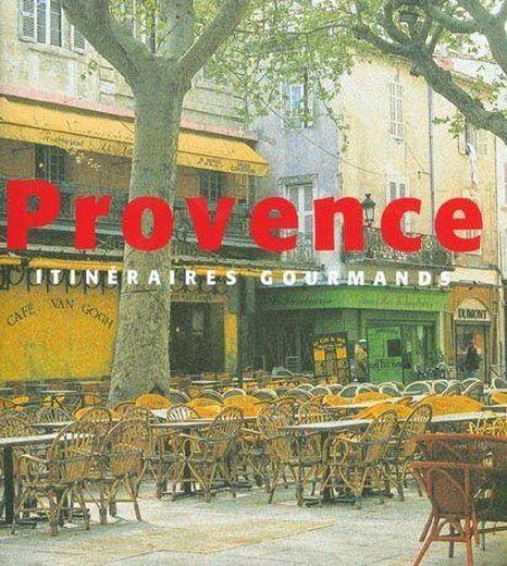 Provence ; Itineraires Gourmands  - Collectif