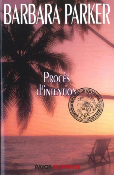 Proces D'Intention  - Barbara Parker