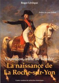 livre napoleon ville de vendee roger l v que. Black Bedroom Furniture Sets. Home Design Ideas