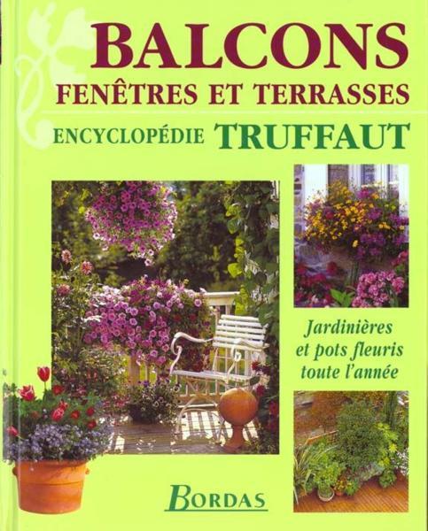 livre balcons fenetres et terrasses jardinieres et pots fleuris toute l 39 annee truffaut. Black Bedroom Furniture Sets. Home Design Ideas