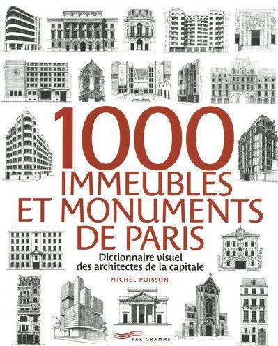 Livre 1000 immeubles et monuments de paris for Dictionnaire des architectes