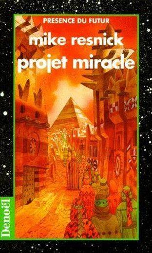 Projet miracle  - Mike Resnick