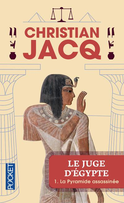 Le juge d'Egypte t.1 ; la pyramide assassinée  - Christian Jacq