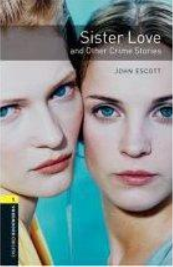 Sister love and other crime stories ; niveau 1  - Collectif