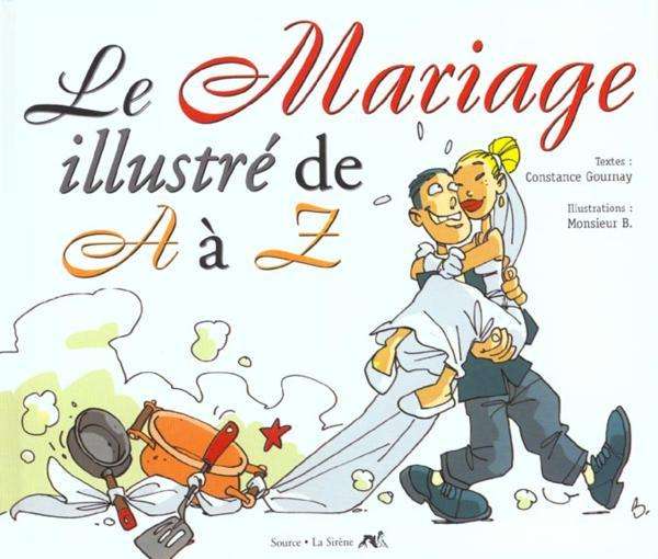 Livre le mariage illustre de a a z edition 2001 for Le livre de mariage