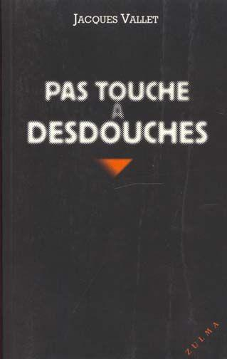 Pas Touche A Desdouches  - Jacques Vallet