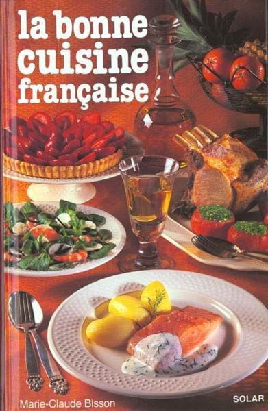 livre la bonne cuisine francaise marie claude bisson