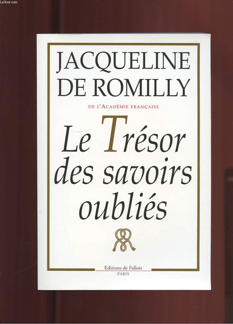 Le tresor des savoirs oublies  - Romilly Jacqueline