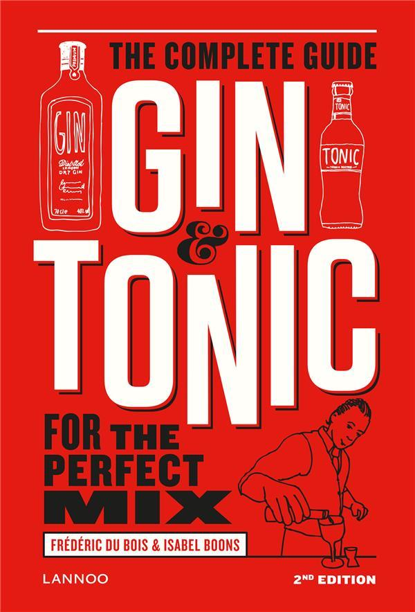 Gin & tonic, the complete guide for the perfect mix  - Frederic Du Bois