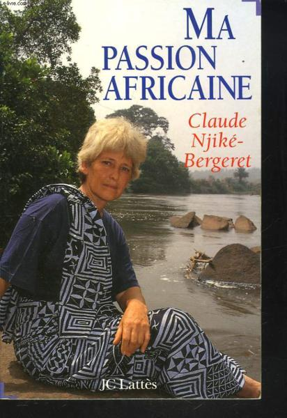 Ma passion africaine  - Claude Njike-Bergeret